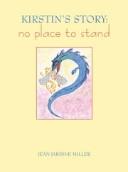 KIRSTIN'S STORY: no place to stand ebook by Jean Jardine Miller