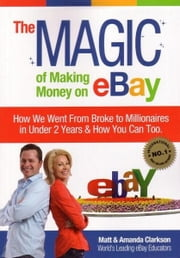 The Magic of Making Money on eBay ebook by Matt Clarkson, Amanda Clarkson