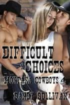 Difficult Choices ebook by Sandy Sullivan