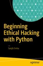 Beginning Ethical Hacking with Python ebook by Sanjib Sinha