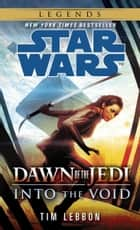 Into the Void: Star Wars Legends (Dawn of the Jedi) ebook by Tim Lebbon