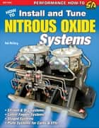 How to Install and Tune Nitrous Oxide Systems ebook by Bob McClurg