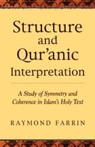 Structure and Qur'anic Interpretation ebook by Raymond Farrin