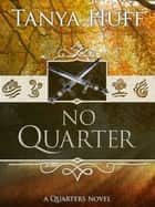 No Quarter ebook by Tanya Huff