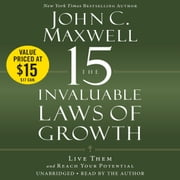 The 15 Invaluable Laws of Growth - Live Them and Reach Your Potential audiobook by John C. Maxwell