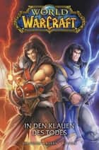 World of Warcraft, Band 2 - In den Klauen des Todes ebook by Walter Simonson, Mike Bowden, Jon Buran