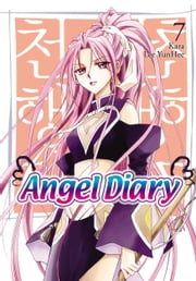 Angel Diary, Vol. 7 ebook by YunHee Lee,Kara