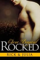 Rocked: Rick & Julia ebook by Clara Bayard