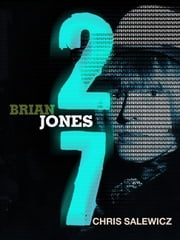 27: Brian Jones ebook by Chris Salewicz