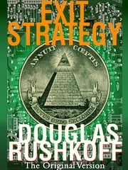 Exit Strategy - The Original Version ebook by Douglas Rushkoff