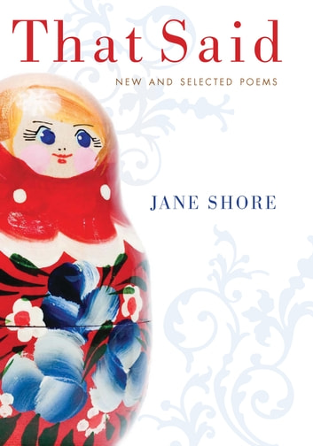 That Said - New and Selected Poems ebook by Jane Shore