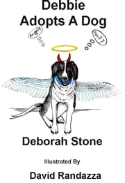 Debbie Adopts A Dog ebook by Deborah Stone,David Randazza