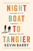 Night Boat to Tangier ebook by Kevin Barry