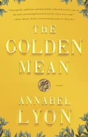 The Golden Mean ebook by Annabel Lyon