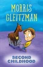 Second Childhood ebook by Morris Gleitzman