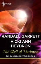 The Well of Darkness ebook by Randall Garrett, Vicki Ann Heydron