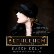 Bethlehem - A Novel audiobook by Karen Kelly