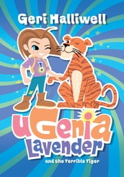 Ugenia Lavender and the Terrible Tiger ebook by Geri Halliwell,Rian Hughes