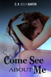 Come See About Me ebook by C. K. Kelly Martin