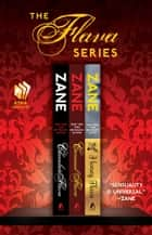 The Flava Series - Chocolate Flava, Caramel Flava, and Honey Flava ebook by Zane