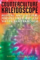 Counterculture Kaleidoscope ebook by Nadya Zimmerman