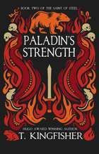 Paladin's Strength - The Saint of Steel, #2 ebook by T. Kingfisher