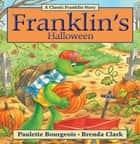 Franklin's Halloween ebook by Paulette Bourgeois, Brenda Clark