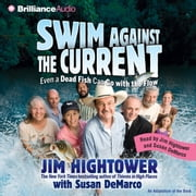 Swim against the Current - Even a Dead Fish Can Go with the Flow audiobook by Jim Hightower, Susan DeMarco