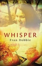 Whisper ebook by Fran Dobbie