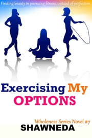 Exercising My Options ebook by Shawneda