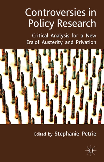 Controversies in Policy Research - critical analysis for a new era of austerity and privation eBook by