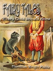 "FAIRY TALES Every Child Should Know - ""A thousand fantasies begin to throng"" ebook by Hamilton Wright Mabie"