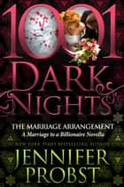 The Marriage Arrangement: A Marriage to a Billionaire Novella ebook by Jennifer Probst