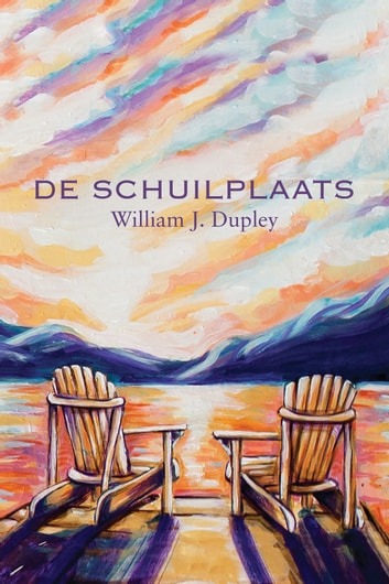 De Schuilplaats ebook by William J. Dupley