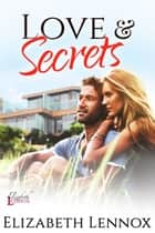 Love and Secrets eBook by Elizabeth Lennox
