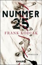 Nummer 25 - Thriller eBook by Frank Kodiak