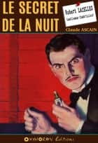 Le secret de la nuit ebook by Claude Ascain