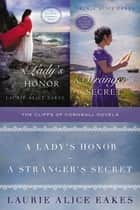 The Cliffs of Cornwall Novels - A Lady's Honor and A Stranger's Secret ebook by Laurie Alice Eakes
