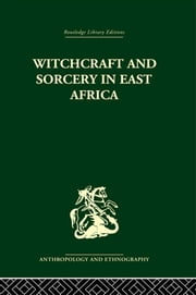 Witchcraft and Sorcery in East Africa ebook by John Middleton,E. H. Winter