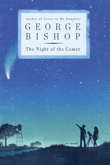 The Night of the Comet - A Novel ebook by George Bishop