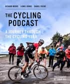 A Journey Through the Cycling Year ebook by The Cycling Podcast