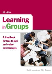 Learning in Groups - A Handbook for Face-to-Face and Online Environments ebook by David Jaques,Gilly Salmon