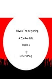 Haven: The Beginning ebook by Jeff Ping