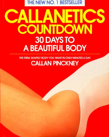 Callanetics Countdown - 30 Days to a Beautiful Body ebook by Callan Pinckney