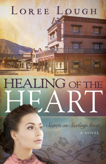 Healing of the Heart ebook by Loree Lough