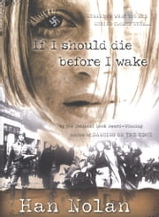 If I Should Die Before I Wake ebook by Han Nolan