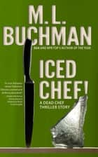Iced Chef! ebook by M. L. Buchman