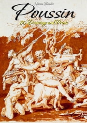 Poussin: 80 Drawings and Prints ebook by Narim Bender