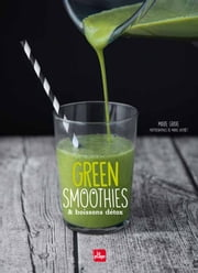 Green smoothies et boissons detox ebook by Marie Grave, Marie Laforet