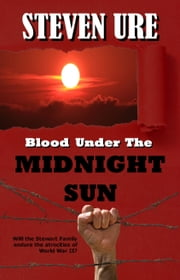 Blood Under The Midnight Sun ebook by Steven Ure